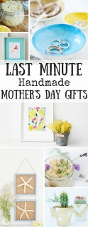 Last Minute Handmade Mothers Day Gifts