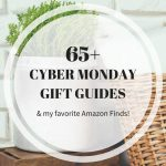 65+ Cyber Monday Gift Guides and my favorite picks from amazon!